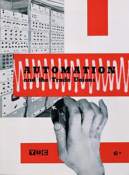 Automation and the Trade Unions, TUC pamphlet, 1956