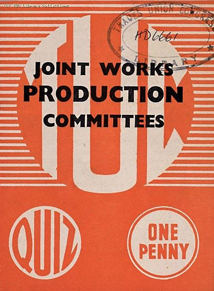 Joint Works Production Committees - TUC pamphlet, 1943