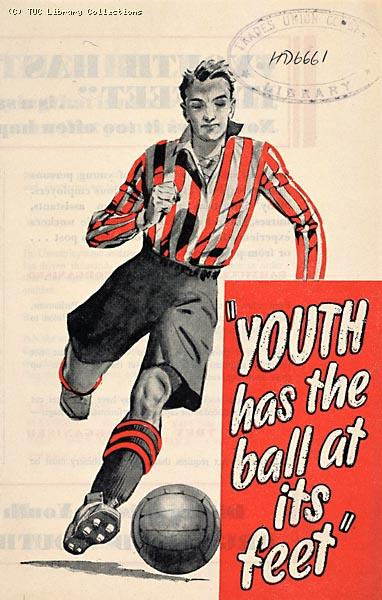 Youth has the ball at its feet - TUC recruitment leaflet, 1938