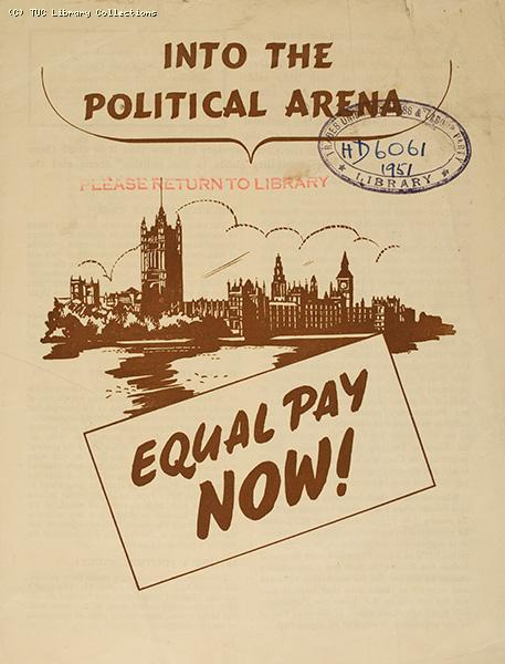 'Equal pay now! Into the political arena', 1951