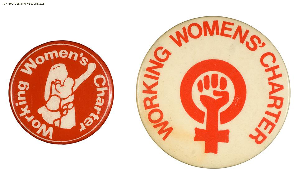Working Women's Charter Campaign badges, 1974-1975