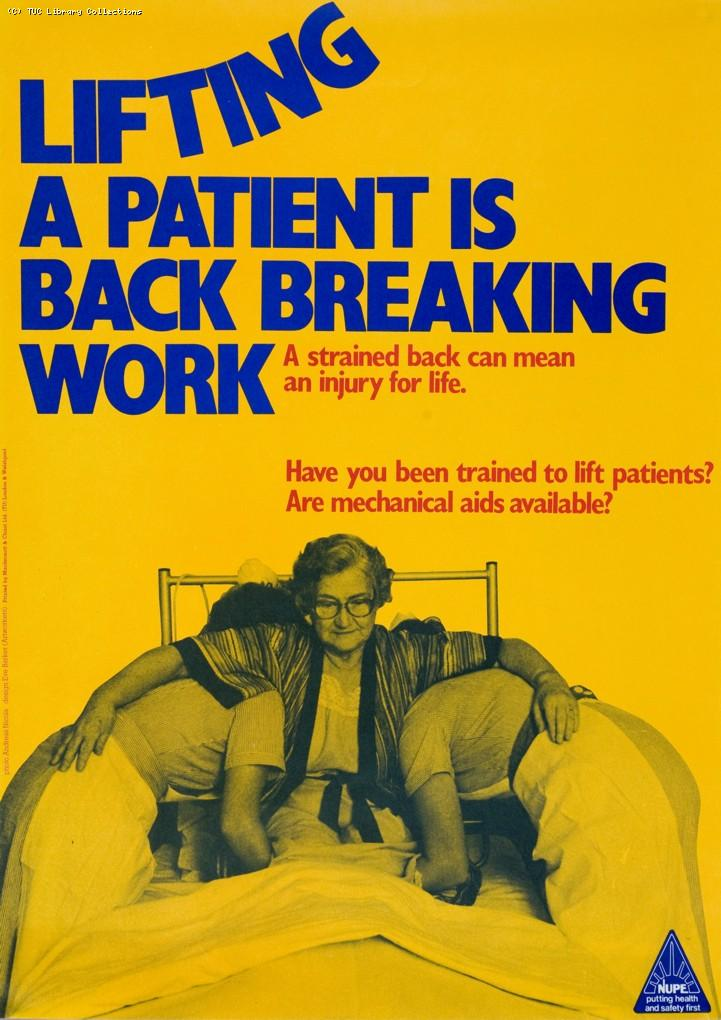 Lifting a patient is back breaking work - NUPE poster, c.1995