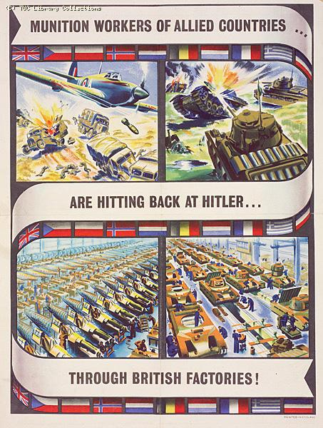 Munition workers of allied countries are hitting back at Hitler...through British factories
