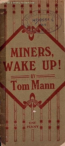 'Miners, Wake Up!' by Tom Mann, 1911