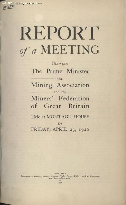 Mining Crisis and National Strike,1925/26 - Report of a meeting between the Prime Minister the Mining Assoc and Miners Federation, 23 April 1926