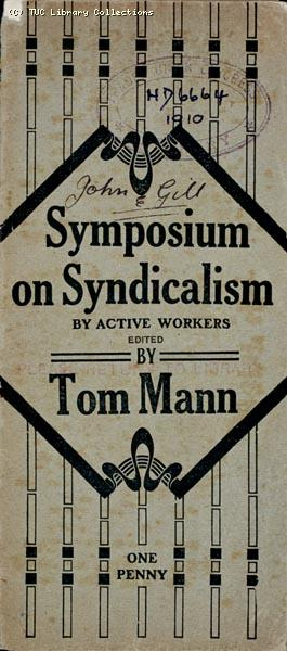 'Symposium on Syndicalism' by Tom Mann, 1910