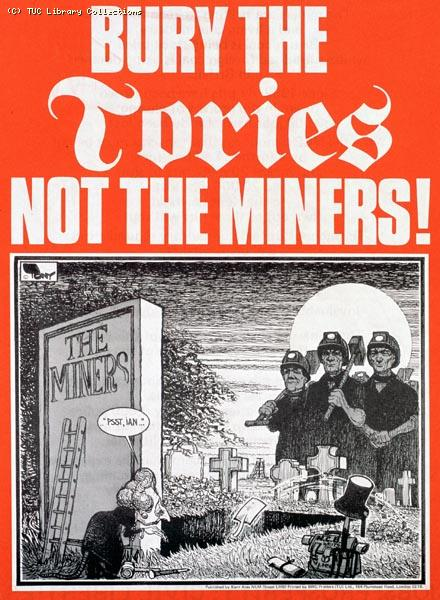 Bury the Tories, not the miners! Poster, 1984