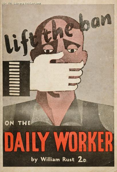 'Lift the ban on the Daily Worker', 1942