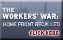 Visit the Worker's War Microsite