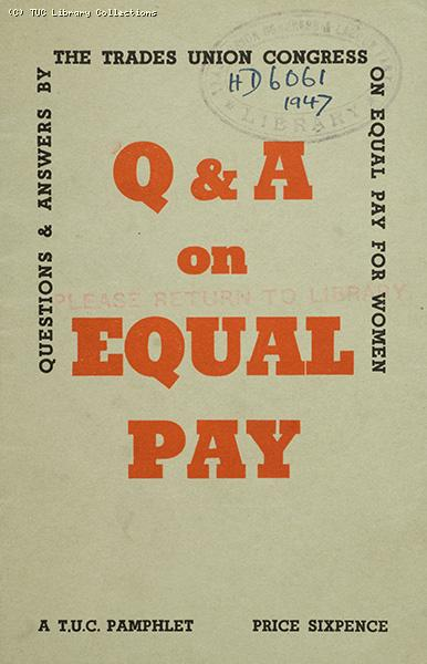 'Q & A on equal pay', 1947